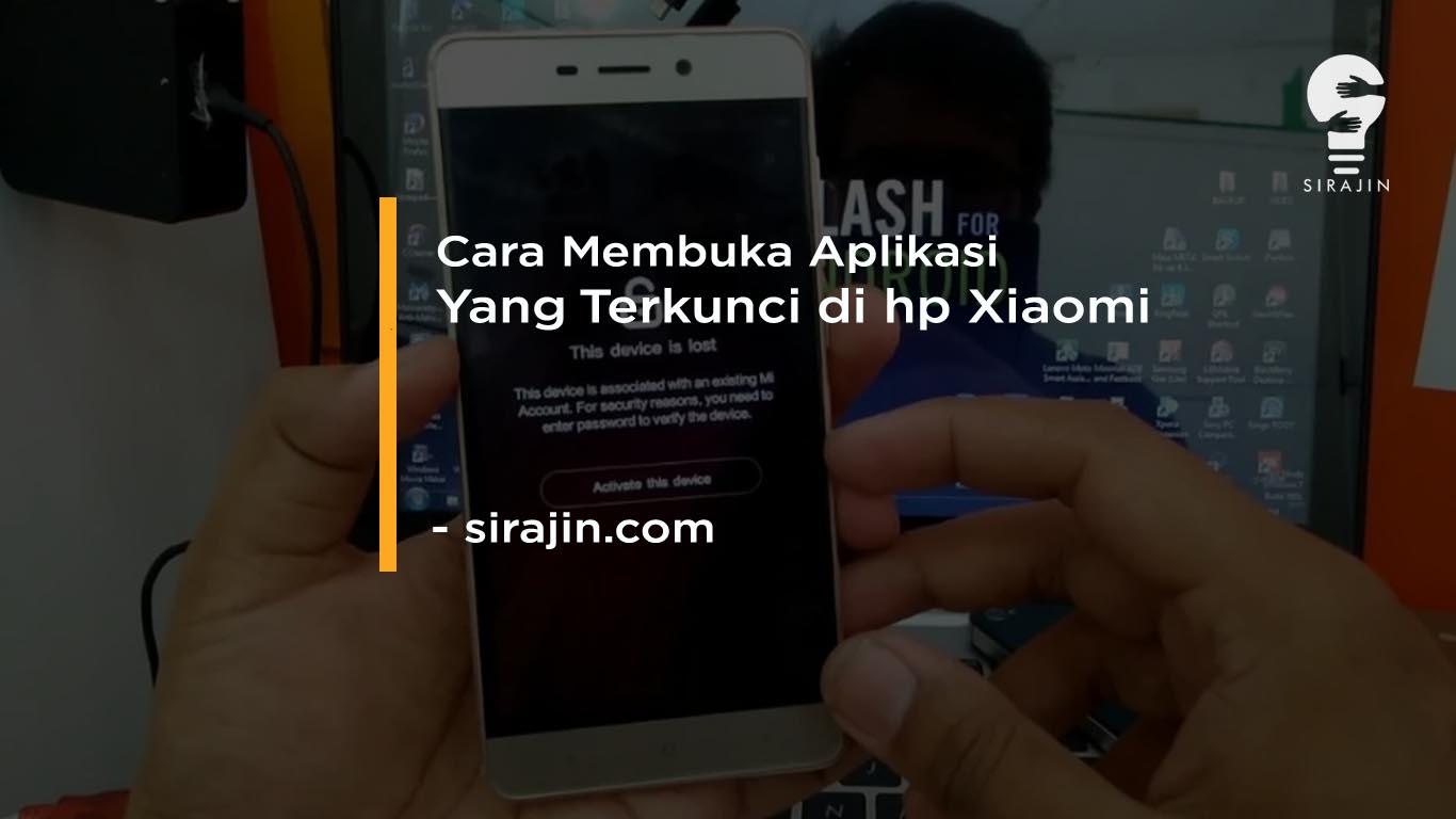 Cara Membuka Aplikasi Yang Terkunci di hp Xiaomi Terbaru