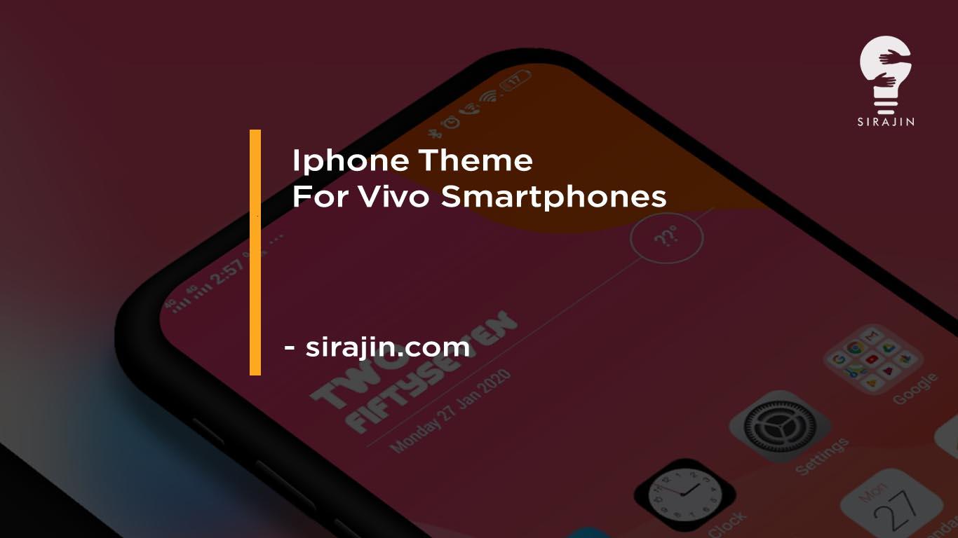 Iphone Theme For Vivo Smartphones
