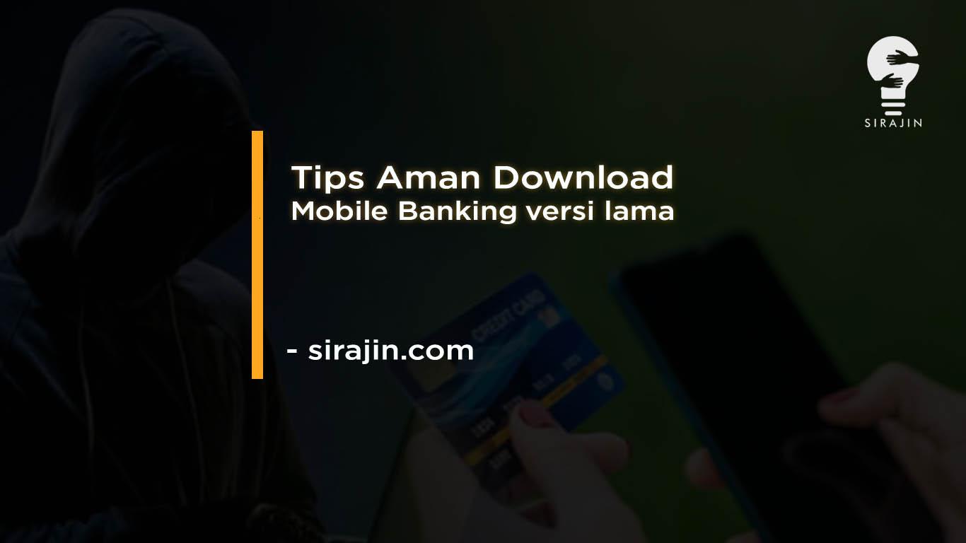 Jangan Download Mandiri Mobile Banking versi lama sembarangan