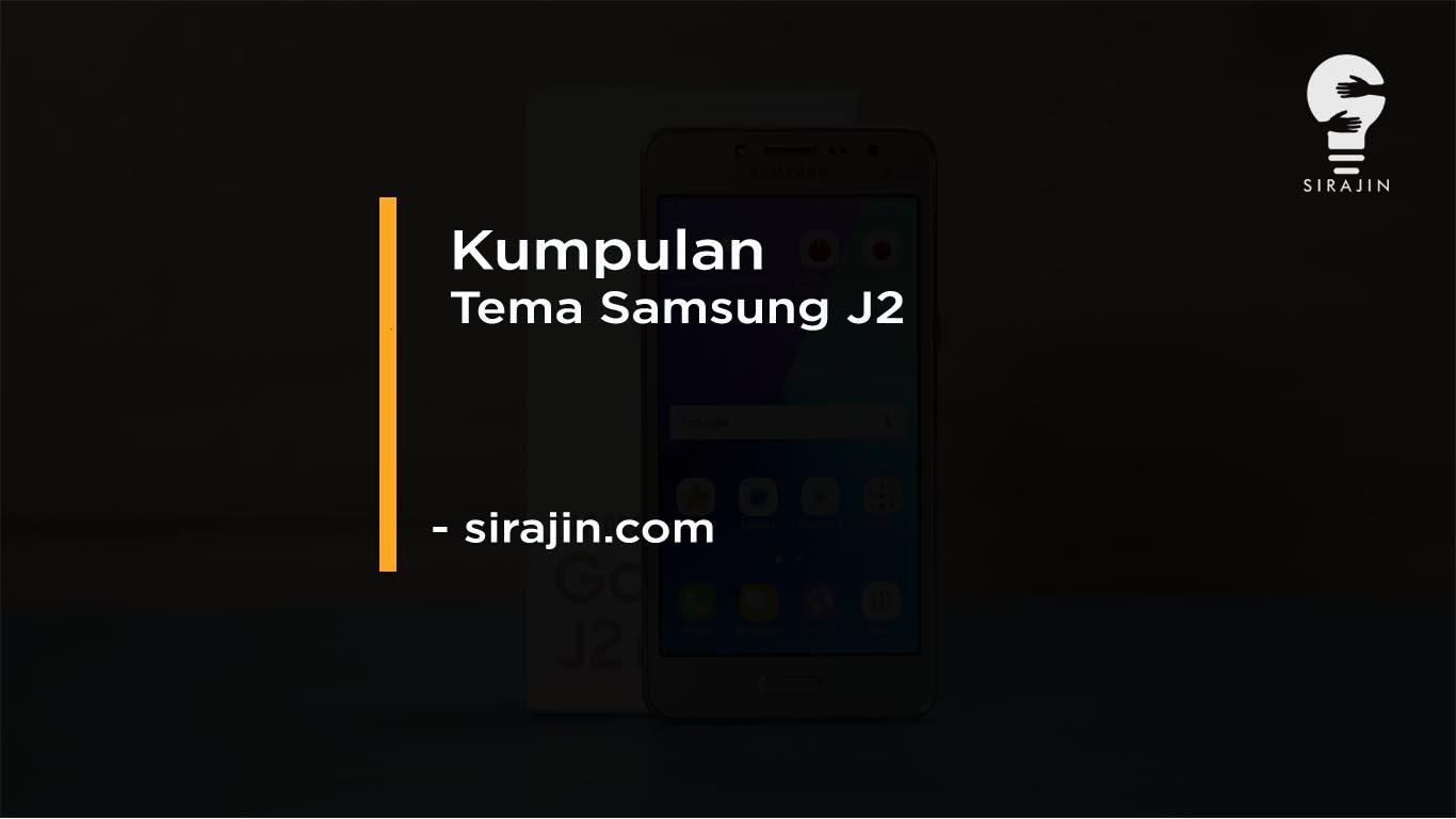 Download Kumpulan Tema Samsung J2