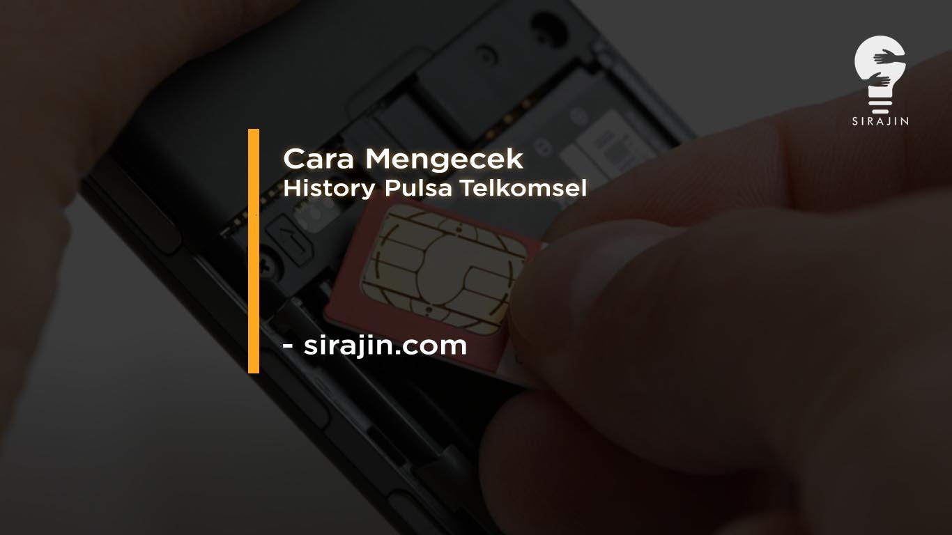 Cara Mengecek History Pulsa Telkomsel Terbaru 2020 (UPDATE)