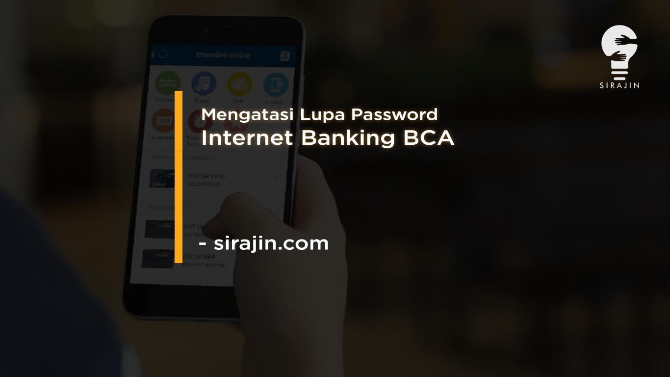 2 Cara Mengatasi Lupa Password Internet Banking BCA