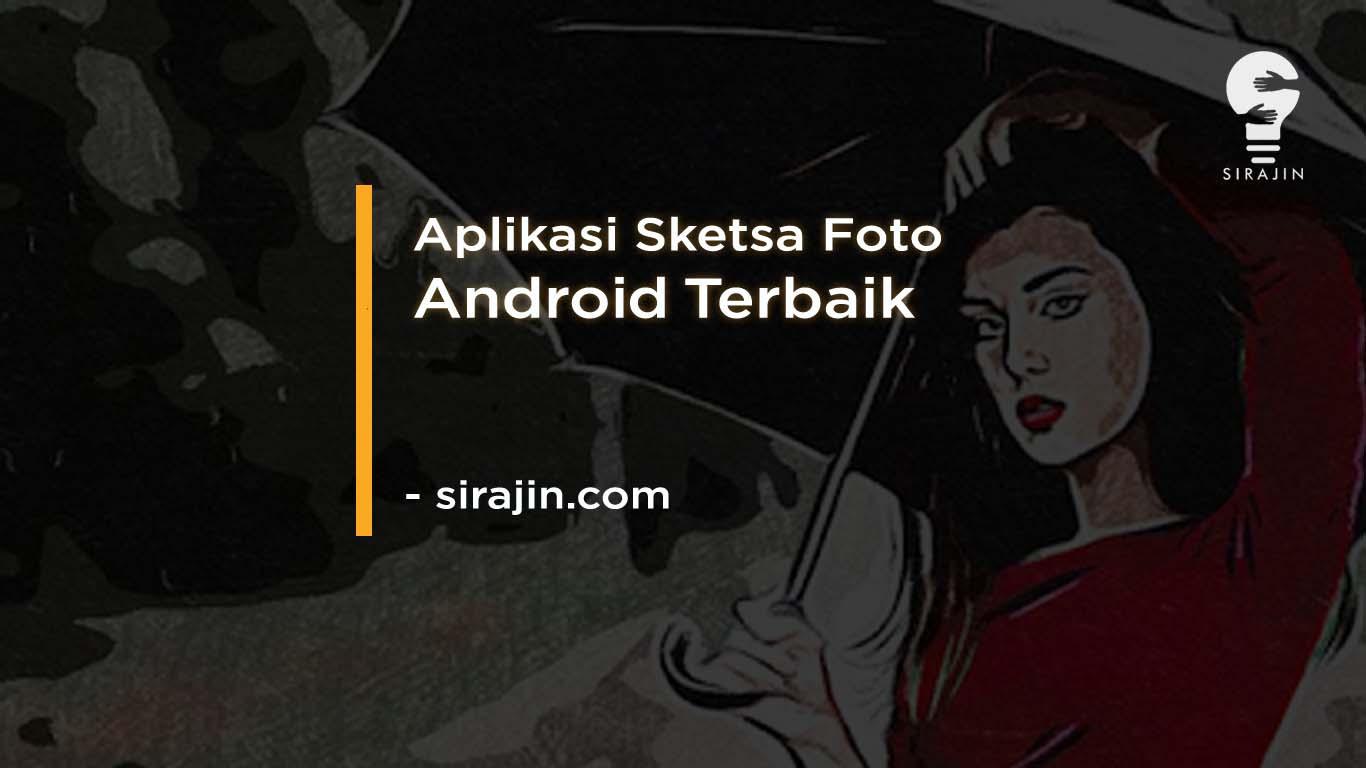Aplikasi Sketsa Foto Android Terbaik Bisa Buat Cartoon