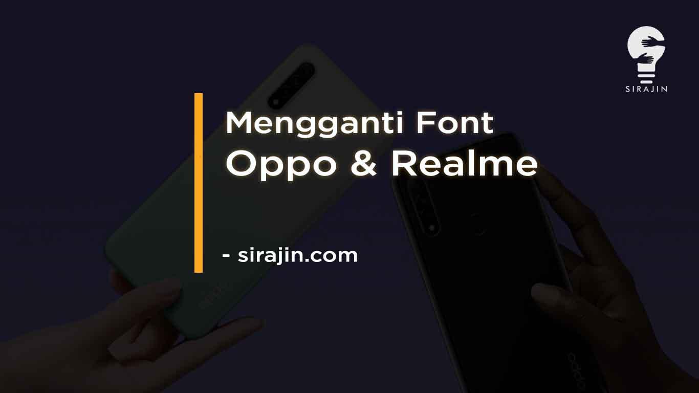 10 Font For Oppo & Realme dan Cara Menerapkannya 2020