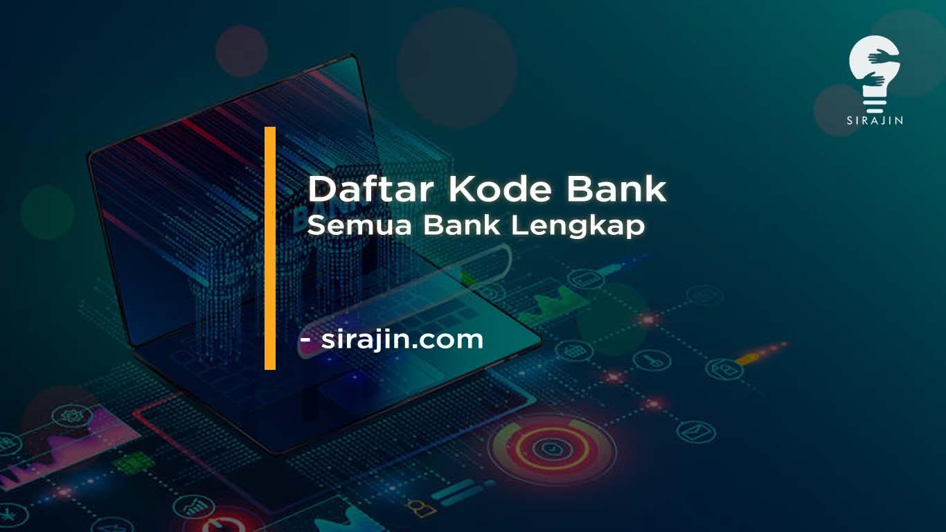 Daftar Kode Bank BRI, BNI, Mandiri Syariah & Semua Bank Lengkap 2020