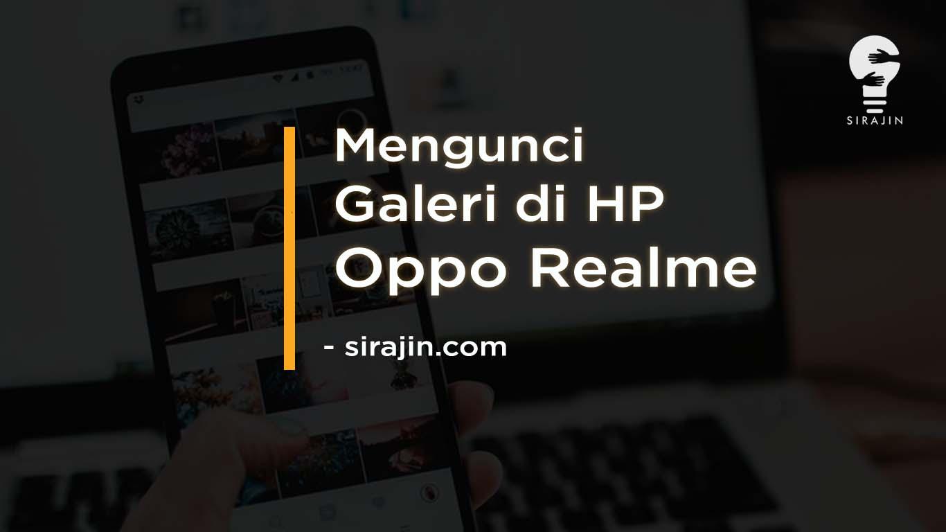 Cara Mengunci Galeri di HP Oppo Realme