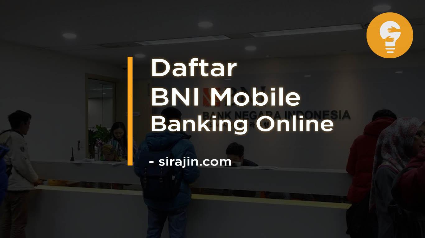 Cara Daftar BNI Mobile Banking Online Tanpa Ribet 2020