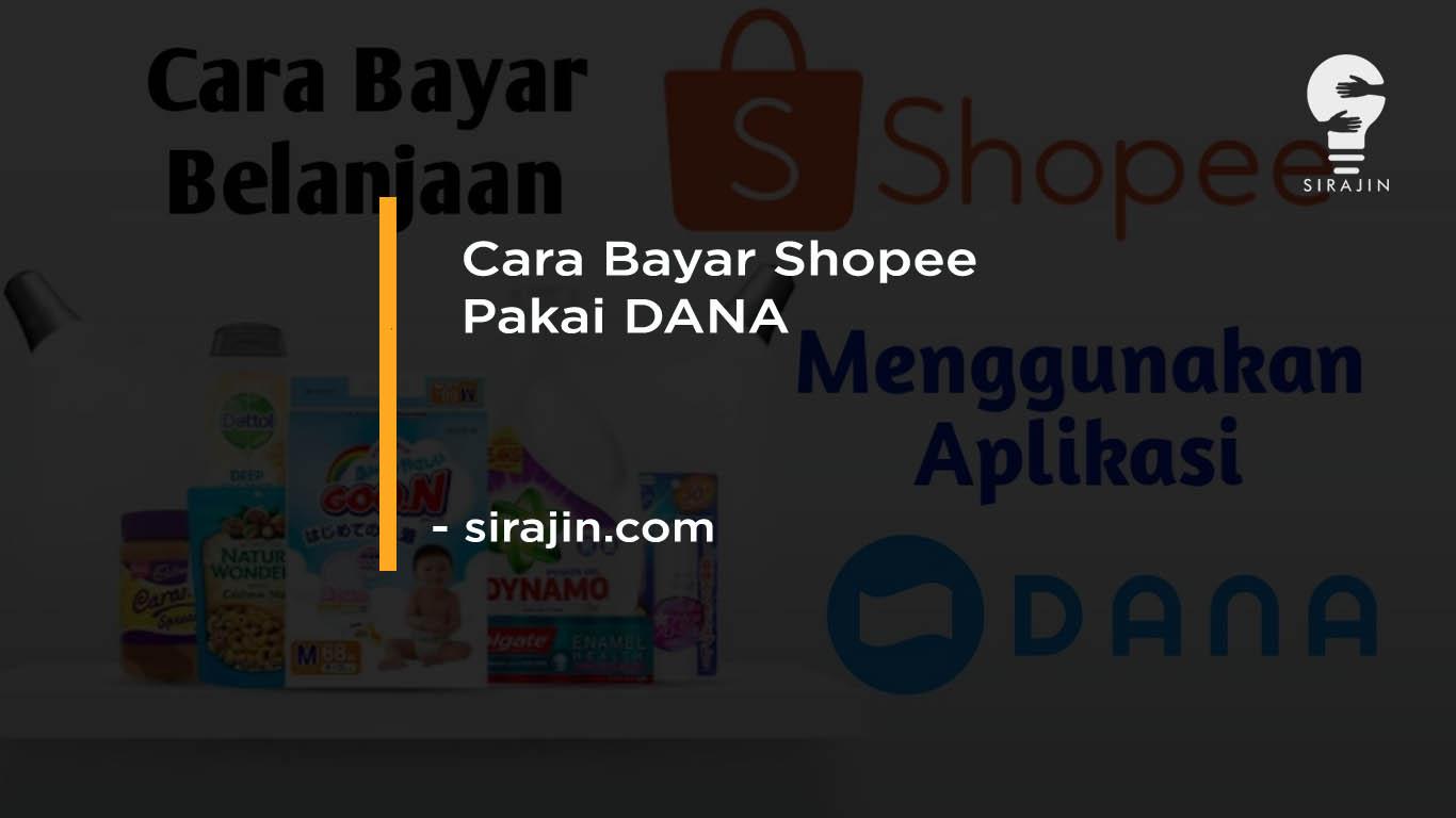 Cara Bayar Shopee Pakai DANA Terbaru 2020