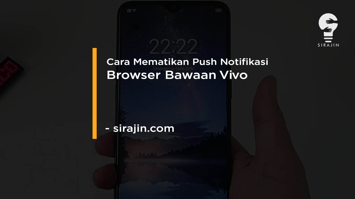 Cara Mematikan Push Notifikasi Browser Bawaan Vivo