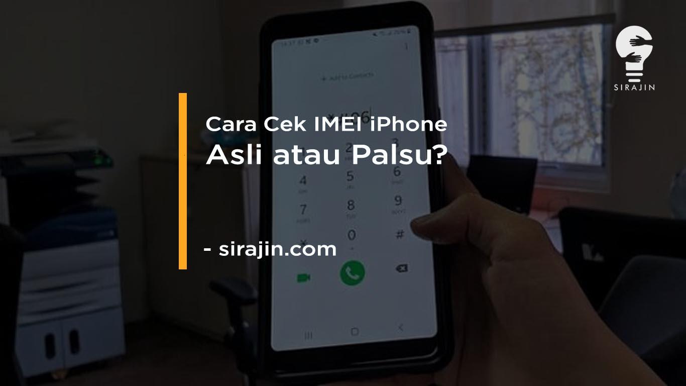 Cara Cek IMEI Iphone Asli atau Palsu Terbaru 2020