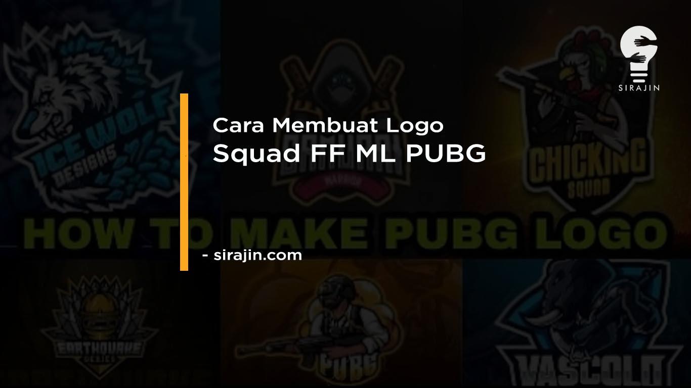 Cara Membuat Logo Squad FF ML PUBG