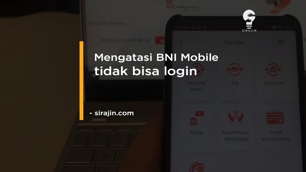 Cara Mengatasi BNI Mobile Banking tidak bisa login terbaru