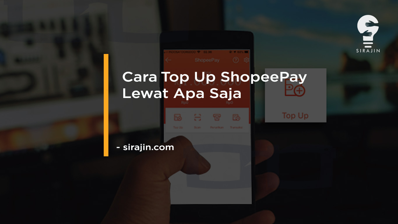 Cara Top Up ShopeePay Lewat Gopay, DANA, OVO, ATM