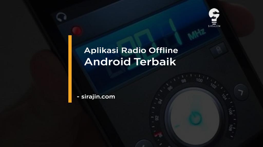 Aplikasi Radio Offline Android Terbaik Terbaru 2021