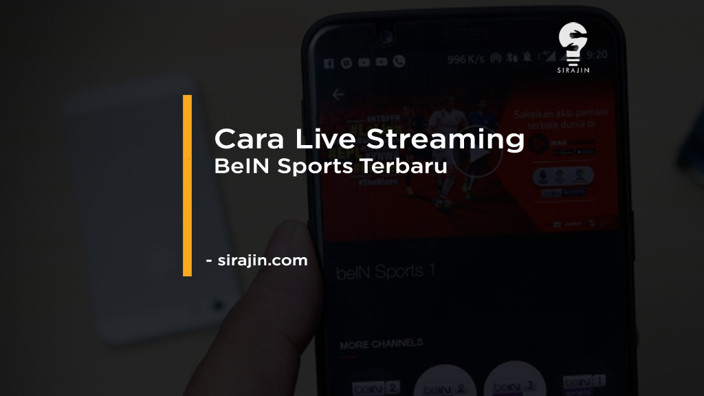 Cara Live Streaming BeIN Sports Terbaru 2021