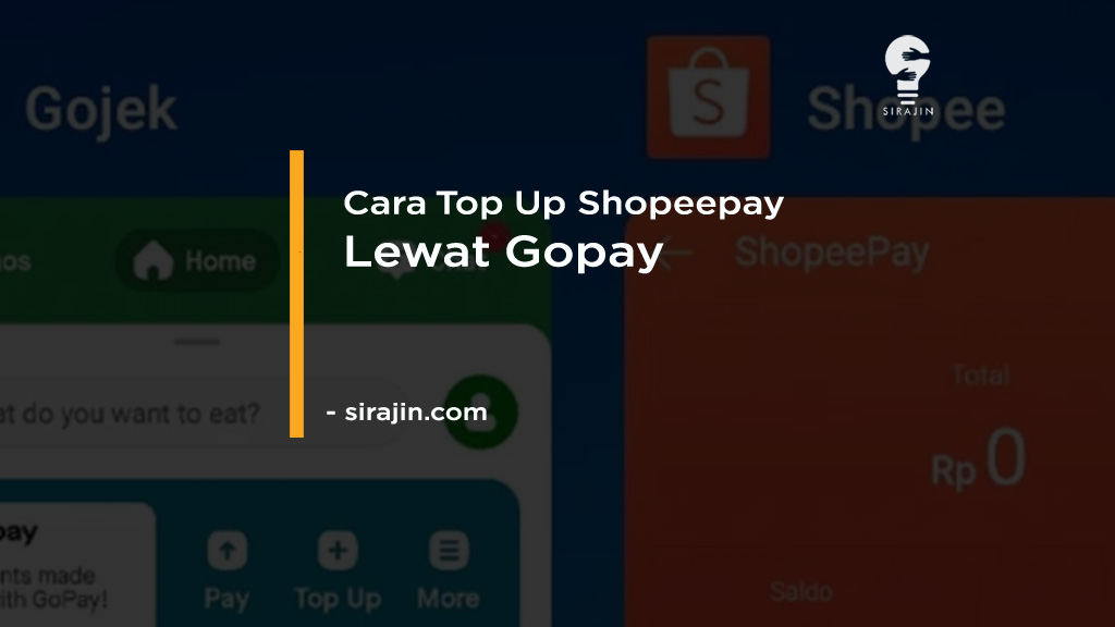 Cara Top Up Shopeepay Lewat Gopay Terbaru 2021